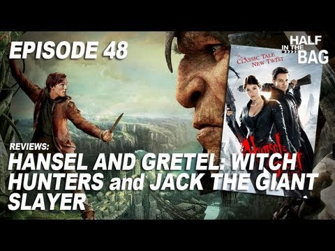 Half in the Bag Episode 48 Hansel and Gretel Witch Hunters and Jack the Giant Slayer
