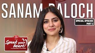 Sanam Baloch Shares Her Secrets | Speak Your Heart With Samina Peerzada | Part II