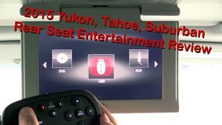 2015 GMC Yukon Chevy Tahoe Suburban Rear Seat Entertainment System Review