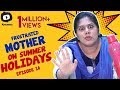 Frustrated Mother FRUSTRATION on Summer HOLIDAYS | Telugu Comedy Web Series | Episode 16 | Khelpedia