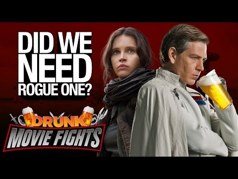 Rogue One Did We Need It DRUNK MOVIE FIGHTS