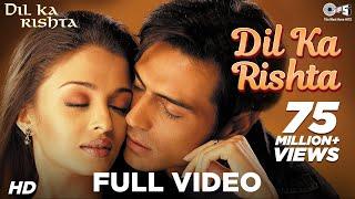 Dil Ka Rishta - Dil Ka Rishta I Arjun, Aishwarya & Priyanshu | Alka, Udit Narayan & Kumar Sanu