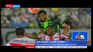 KTN Prime: A chartered plane with Brazillian football players crushes in Colombia killing 76 people