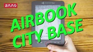Видео-обзор электронной книги AirBook City Base