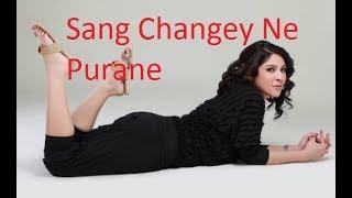 Sang Changey Ne Purane
