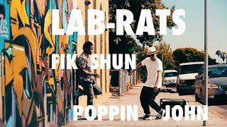 LAB-RATS | POPPIN JOHN | FIK-SHUN | FREESTYLE