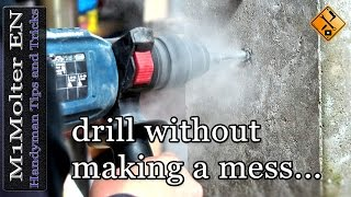 Easy hack to drill without making a mess....