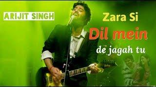 Zara Si dil mein de jagah tu   Arijit Singh live concert