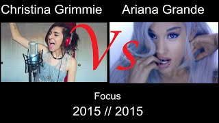 Ariana Grande - Focus : Christina Grimmie best Cover Vs Ariana Grande(Side by Side)