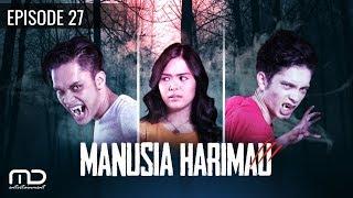 MANUSIA HARIMAU - episode 27