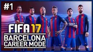 FIFA 17 BARCELONA CAREER MODE - EPISODE #1!