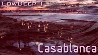 Low Deep T - Casablanca [HD]