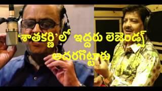 S P Balu And Udit Narayana Songs In Gauthamiputra Satakarni