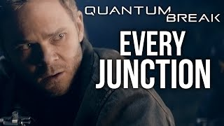 Quantum Break - Every Episode, Every Junction & Every Decision
