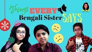 Things Every Bengali Sister Says | Bangla Funny Video | Wonder Munna