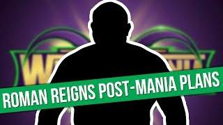 Roman Reigns' Post-WrestleMania 34 Plans | Daniel Bryan Medical Update