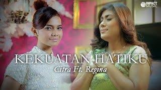 Kekuatan Hatiku - Citra feat Regina
