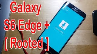 How to Root Samsung Galaxy S6 Edge plus Official Marshmallow 6.0.1