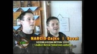 Narcis(Zajko i Seval Vozim vozim beton)Studio Kemix (Officiall video) 2005