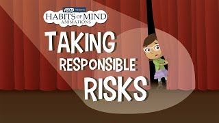 Habits of Mind Animations: Taking Responsible Risks