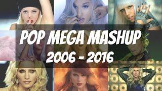 Pop Decade Mega Mashup 2006 - 2016 (114 songs)