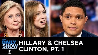 Hillary Rodham Clinton & Chelsea Clinton - Conspiracy Theories & Impeachment | The Daily Show