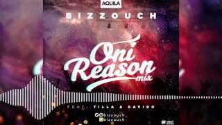 Bizzouch - Oni Reason Mix [Official Audio] ft. Tilla, Davido