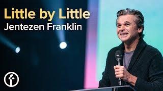 Little By Little | Pastor Jentezen Franklin