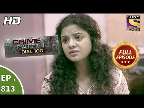Xxx Mp4 Crime Patrol Dial 100 Ep 813 Full Episode 4th July 2018 3gp Sex