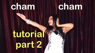 Cham Cham DANCE TUTORIAL PART 2