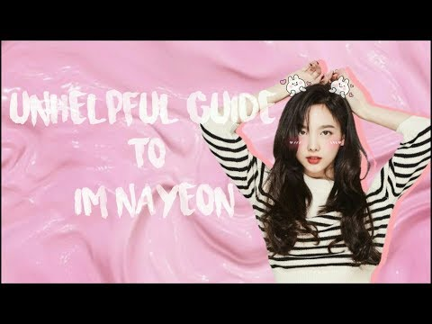 Unhelpful Guide To TWICE Nayeon