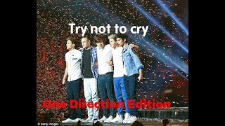 Try not to cry (One Direction Edition)