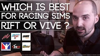 WHICH IS THE BEST VR HEAD SET FOR RACING SIMULATORS ? - RIFT VS HTC VIVE