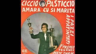 Ciccio Pasticcio - Amara Cu Si Marita HD SOUND