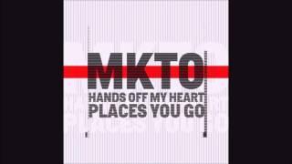 MKTO - Hands Off My Heart