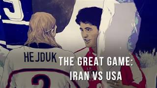 THE GREAT GAME: IRAN VS USA
