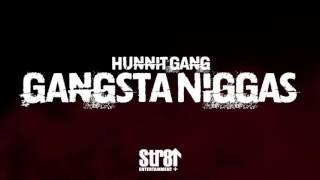 Hunnit Gang  - Gangsta Niggas (AUDIO)