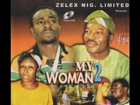 MY WOMAN PART 2-  Nigerian Nollywood movie