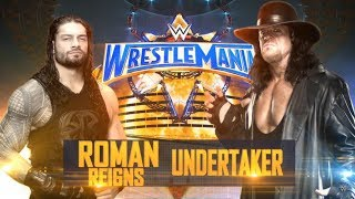 WWE Wrestlemania 2017 : Roman Reigns vs Undertaker (Full Match)