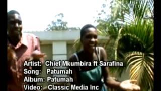 Chief Mkumbira ft Sarafina - Patumah