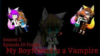 My Boyfriend is a Vampire {Gacha Studio Series}S2.Ep10 Finale