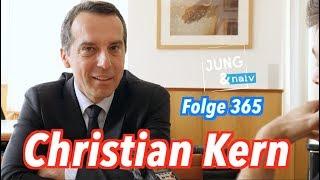Ex-Bundeskanzler & SPÖ-Chef Christian Kern - Jung & Naiv in Österreich: Folge 365