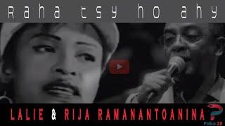 Raha tsy ho ahy - Rija Ramanantoanina & Lalie