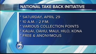 Get rid of unused medicine during the National Take Back Initiative