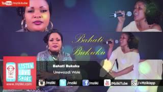 Umewazidi Wote | Bahati Bukuku | Official Audio