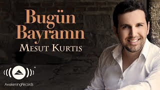 Mesut Kurtis - Bugün Bayramn | Official Audio