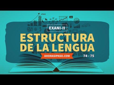 Guía Exani-II   Estructura de la lengua (74 y 75)