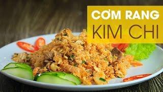 Hướng dẫn cách làm món Cơm rang kim chi ngon nhất | Best Kimchi Fried Rice Recipe