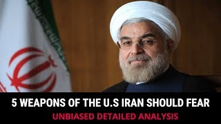 5 WEAPONS OF THE U.S IRAN SHOULD FEAR