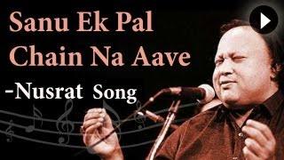 Sanu Ek Pal Chain Na Aave - Nusrat Fateh Ali Khan - Mast Nazron Se - Romantic Song